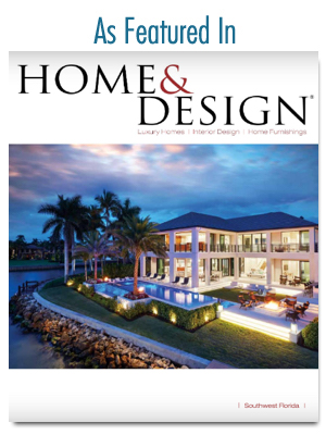 Home & Design Magazine | ALD Architectural Land Design Incorporated - Naples, Florida